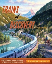 Alfred Runte Trains of Discovery