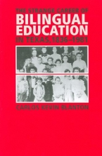 Carlos Kevin Blanton The Strange Career of Bilingual Education in Texas, 1836-1981