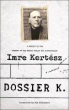 Kertesz, Imre Dossier K.