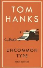 Hanks, Tom Uncommon Type