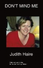 Haire, Judith Don`t Mind Me