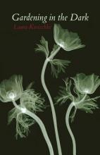Kasischke, Laura Gardening in the Dark