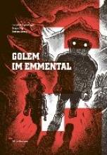 Eppenberger, Benedikt Golem im Emmental