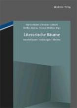 Huber, Martin,   Lubkoll, Christine,   Martus, Steffen,   Wübben, Yvonne Literarische Räume