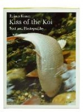 Kunze, Reiner Kiss of the Koi  (Der Kuß der Koi)