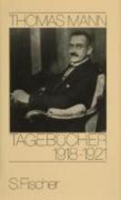 Mann, Thomas Tagebücher 1918 - 1921