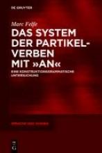 Marc Felfe Das System Der Partikelverben Mit