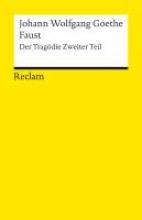 Goethe, Johann Wolfgang von Faust. Der Tragdie zweiter Teil