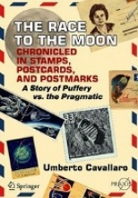 Umberto Cavallaro The Race to the Moon Chronicled in Stamps, Postcards, and Postmarks