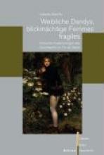 Stauffer, Isabelle Weibliche Dandys, blickmächtige Femmes fragiles