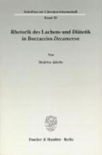 Jakobs, Béatrice Rhetorik des Lachens und Di?tetik in Boccaccios Decameron