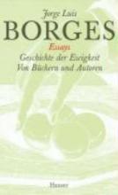 Borges, Jorge Luis Gesammelte Werke 02. Geschichte der Ewigkeit. Von Büchern und Autoren