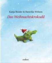 Reider, Katja Das Weihnachtskrokodil