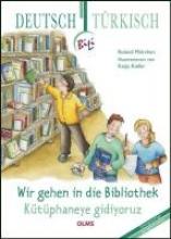 Mörchen, Roland Wir gehen in die Bibliothek. Deutsch-türkische Ausgabe