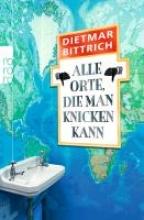 Bittrich, Dietmar Alle Orte, die man knicken kann
