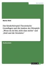 Marlen Walz Das Kinderh rspiel. Theoretische Grundlagen Und Die Analyse Der H rspiele