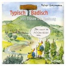 Gaymann, Peter Typisch Badisch