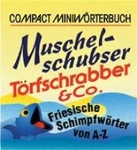 Mohn, Christian Compact Minipräsent. Muschelschubser, Torfschrabber und Co