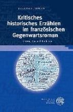 Dahlem, Johannes Kritisches historisches Erzählen im französischen Gegenwartsroman