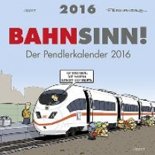 Fernandez, Miguel Bahnsinn! Der Pendlerkalender 2016 Postkartenkalender