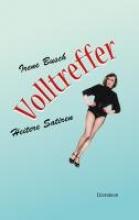Busch, Irene Volltreffer - heitere Satiren