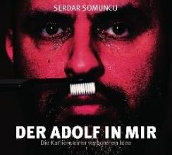 Somuncu, Serdar Der Adolf in mir - Die Karriere einer verbotenen Idee