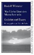 Winterer, Rudolf Nur Liebe lässt den Menschen sein