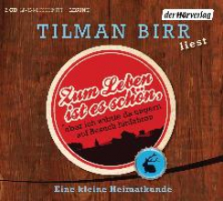 Birr, Tilman Zum Leben ist es schön, aber ich würde da ungern auf Besuch hinfahren