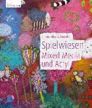 Schmalzl, Franziska Spielwiesen - Mixed Media und Acryl