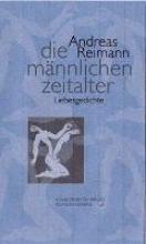 Reimann, Andreas Die männlichen Zeitalter