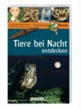 Oftring, Bärbel Expedition Natur. Tiere bei Nacht entdecken