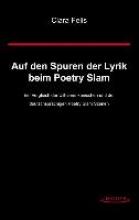 Felis, Clara Auf den Spuren der Lyrik beim Poetry Slam