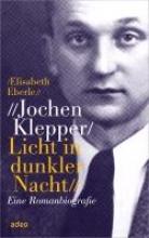 Eberle, Elisabeth Jochen Klepper. Licht in dunkler Nacht