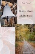 Frenzel, Dieter Gelebter Glaube - geliebte Heimat