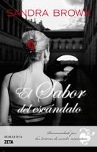 Brown, Sandra El Sabor del Escandalo = The Taste of Scandal