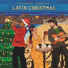 , *PUTUMAYO PRESENTS: LATIN CHRISTMAS