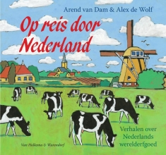 Arend van Dam Op reis door Nederland Exploring the Netherlands