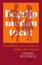 Sandra De Clercq , Begrijp me dan toch!