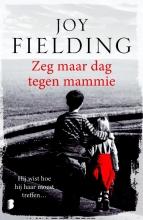 Joy  Fielding Zeg maar dag tegen mammie