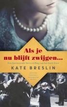 Kate  Breslin Als je nu blijft zwijgen...