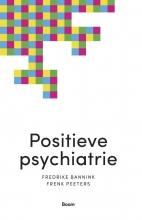 Frederike  Bannink, Frenk  Peeters Positieve psychiatrie