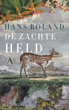 Hans  Boland De zachte held
