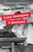 Henk van Straten , Ernest Hemingway is gecanceld