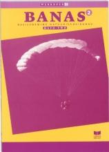 A.J. Zwarteveen J.L.M. Crommentuyn  E. Wisgerhof, Banas 2 Havo-vwo Werkboek katern 2
