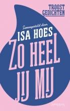 Isa Hoes , Zo heel jij mij