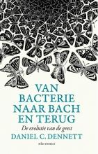 Daniel  Dennett Van bacterie naar Bach en terug