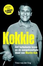 Timo van der Eng Kokkie - Het turbulente leven en de aangekondigde dood van Martin Kok