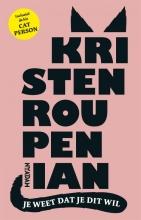 Kristen Roupenian , Je weet dat je dit wil