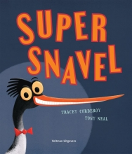 Tracey Corderoy , Super Snavel