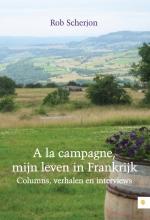 Rob  Scherjon A la campagne, mijn leven in Frankrijk